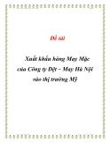 Đề tài: Xuất khẩu hàng May Mặc của Công ty Dệt – May Hà Nội vào thị trường Mỹ