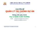 Chuyên đề quản lý tài chính dự án - ThS Đặng Xuân Trường