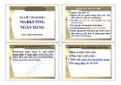 Bài giảng Marketing ngân hàng  - ThS. Trần Phi Hoàng