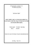Tóm tắt Luận văn Thạc sĩ: Phát triển cho vay doanh nghiệp tại ngân hàng thương mại Cổ phần Quân đội chi nhánh Bình Định