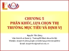 Bài giảng Marketing cơ bản (Nguyễn Tiến Dũng) - Chương 5