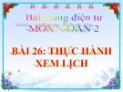 Bài giảng Thực hành xem lịch - Toán 2 - GV.Lê Văn Hải