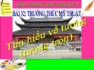 Bài giảng Tìm hiểu về tượng (tượng tròn) - Mỹ thuật 2 - GV.Trịnh Ánh Hồng