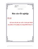 Báo cáo tốt nghiệp: Kế toán chi phí sản xuất và tính giá thành sản phẩm ở Xí nghiệp xây dựng Binh đoàn 11
