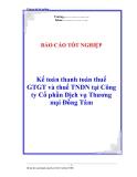 Báo cáo tốt nghiệp: Kế toán thanh toán thuế GTGT và thuế TNDN tại Công ty Cổ phần Dịch vụ Thương mại Đồng Tâm