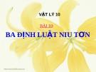 Slide bài Ba định luật Niu-tơn - Vật lý 10 - L.N.Ngọc