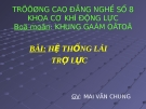 Bài giảng Khung gầm ô tô (Mai Văn Chung) - Hệ thống lái trợ lực