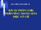 Bài giảng Phân loại phản ứng trong hóa học vô cơ - Hóa 10 - GV.N Hoàng