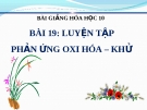 Bài giảng Luyện tập phản ứng oxi hóa khử - Hóa 10 - GV.N Hoàng