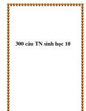 300 câu trắc nghiệm Sinh học 10