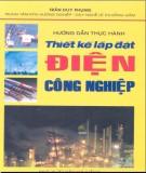 Ebook Hướng dẫn thực hành thiết kế lắp đặt điện công nghiệp - Trần Duy Phụng
