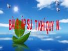 Bài giảng Vật lý 8 bài 9: Áp suất khí quyển