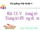 Bài 13: Vẽ trang trí: Trang trí đường diềm - Bài giảng điện tử Mỹ thuật 4 - GV.Phạm Hồng Thái