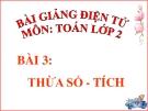 Bài giảng Thừa số - Tích - Toán 2 - GV.Lê Văn Hải