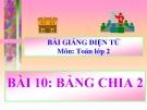 Bài giảng Bảng chia 2 - Toán 2 - GV.Lê Văn Hải