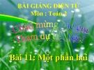 Bài giảng Một phần hai - Toán 2 - GV.Lê Văn Hải