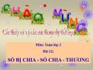 Bài giảng Số bị chia-số chia-thương - Toán 2 - GV.Lê Văn Hải