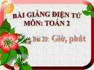 Bài giảng Giờ, phút - Toán 2 - GV.Lê Văn Hải