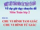 Bài giảng Chu vi tam giác - Chu vi hình tứ giác - Toán 2 - GV.Lê Văn Hải