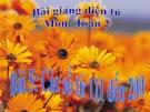 Bài giảng Các số từ 111 đến 200 - Toán 2 - GV.Lê Văn Hải