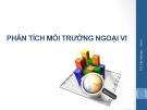Bài giảng Quản trị chiến lược (TS Trần Minh Anh) - Chương 2 Phân tích môi trường ngoại vi