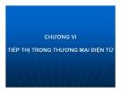 Bài giảng Thương mại điện tử (Lê Huy Ba) -  Chương 6 Tiếp thị trong thương mại điện tử
