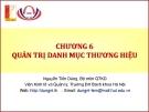 Bài giảng Quản trị thương hiệu (Nguyễn Tiến Dũng) - Chương 6 Quản trị danh mục thương hiệu