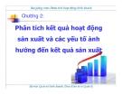 Bài giảng Phân tích hoạt động kinh doanh (Trần Thị Hương) - Chương 2 Phân tích kết quả hoạt động sản xuất và các yếu tố ảnh hưởng đến kết quả sản xuất