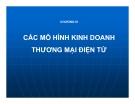 Bài giảng Thương mại điện tử (Lê Huy Ba) -  Chương 3 Các mô hình kinh doanh thương mại điện tử