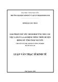 Luận văn Thạc sĩ Kinh tế: Giải pháp chủ yếu nhằm đáp ứng nhu cầu việc làm của lao động nông thôn huyện Đồng Hỷ tỉnh Thái Nguyên