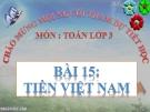 Bài giảng Tiền Việt Nam - Toán 3 - GV.Ng.P.Hùng