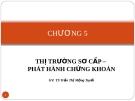 Bài giảng Thị trường chứng khoán: Chương 5 -  GV.TS.Tr.T Mộng Tuyết