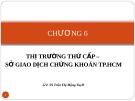 Bài giảng Thị trường chứng khoán: Chương 6 -  GV.TS.Tr.T Mộng Tuyết