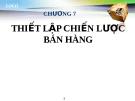 Bài giảng Quản trị bán hàng: Chương 7 - GV.Ng.Khánh Trung