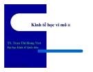 Bài giảng Kinh tế học vi mô (TS Trần Thị Hồng Việt) - Bài 1 Các mô hình kinh tế và phương pháp tối ưu hoá