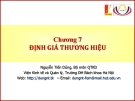 Bài giảng Quản trị thương hiệu: Chương 7 -  Nguyễn Tiến Dũng