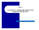Bài giảng Kinh tế học vi mô (TS Trần Thị Hồng Việt) - Bài 8: Vai trò của chính phủ trong nền kinh tế thị trường