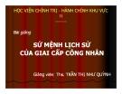 Bài giảng Sứ mệnh lịch sử giai cấp công nhân (TS Trần Thị Như Quỳnh)