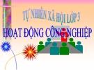 Bài 31: HĐcông nghiệp thương mại - Bài giảng TNXH 3 - L.K.Chi