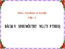 Bài 38: Vệ sinh môi trường (TT) - Bài giảng TNXH 3 - L.K.Chi