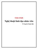 Giáo trình Nghệ thuật lãnh đạo nhân viên  - TS Nguyễn Thanh Hội