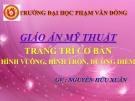 Giáo án Mỹ thuật - Trang trí cơ bản - Nguyễn Hữu Xuân