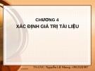 Bài giảng Xác định giá trị tài liệu - Ts Nguyễn Lệ Nhung