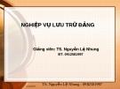 Bài giảng Nghiệp vụ lưu trữ Đảng - Ts Nguyễn Lệ Nhung