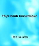 Thực hành Circuitmaker - ĐH Công nghiệp