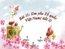 Bài giảng Đạo đức 5 bài 11: Em yêu Tổ quốc Việt Nam