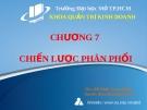 Bài giảng Quản trị Marketing: Chương 7 - Ths. Đỗ Khắc Xuân Diễm