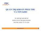 Bài giảng Quản trị khoản phải thu và tồn kho - TS Ngô Quang Huân