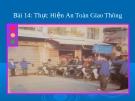 Bài giảng GDCD 6 bài 14 : Thực hiện trật tự an toàn giao thông