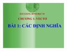 Bài giảng Các định nghĩa Vecto - Hình học 10 - GV. Trần Thiên